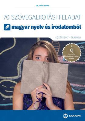 Dr. Oláh Tibor - 70 szövegalkotási feladat magyar nyelv és irodalomból (középszint - írásbeli)