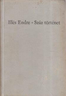 Illés Endre - Száz történet I-II. kötet [antikvár]