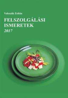VOLESZÁK ZOLTÁN - FELSZOLGÁLÁSI ISMERETEK 2017