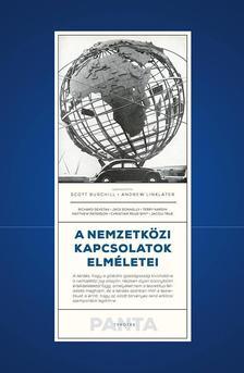 Scott Burchill, Andrew Linklater (szerk.) - A nemzetközi kapcsolatok elméletei