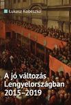 £ukasz Kobeszko - A jó változás Lengyelországban 2015--2019