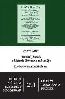 Csata Adél - Benkő József, a historia litteraria művelője. Egy kontextualizáló olvasat