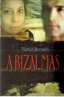 Maria Brown - A bizalmas [antikvár]