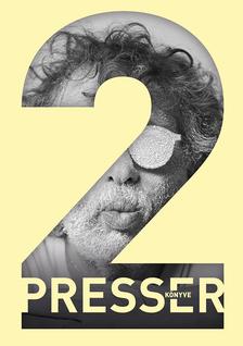 PRESSER GÁBOR - Presser könyve 2.