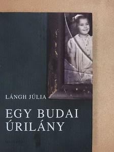 Lángh Júlia - Egy budai úrilány [antikvár]