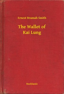 Bramah Smith Ernest - The Wallet of Kai Lung [eKönyv: epub, mobi]