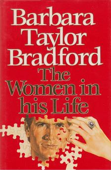 Barbara Taylor BRADFORD - The Women in his Life [antikvár]