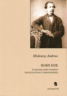 Miskolczy Ambrus - Horn Ede [antikvár]