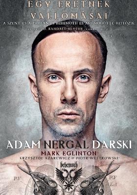 Adam Nergal Darski - Mark Eglinton - Egy eretnek vallomásai
