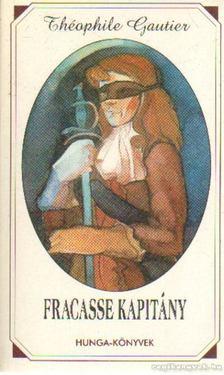 Gautier, Théophile - Fracasse kapitány [antikvár]