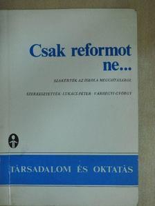 Bessenyei István - Csak reformot ne... [antikvár]