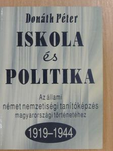 Donáth Péter - Iskola és politika [antikvár]