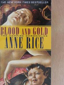 Anne Rice - Blood and Gold or, The Story of Marius [antikvár]