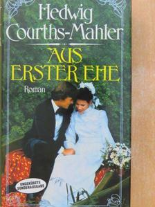Hedwig Courths-Mahler - Aus Erster Ehe [antikvár]