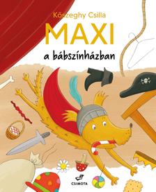 Kőszeghy Csilla - Maxi a bábszínházban