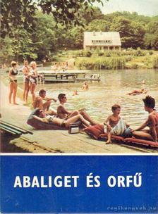 Tüskés Tibor - Abaliget és Orfű [antikvár]