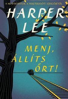 Harper Lee - Menj, állíts őrt! [eKönyv: epub, mobi]