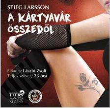 Stieg Larsson - A kártyavár összedől - Hangoskönyv