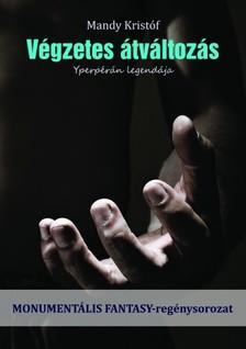 Mandy Kristóf - Végzetes átváltozás [eKönyv: pdf, epub, mobi]