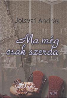 Jolsvai András - Ma még csak szerda [antikvár]