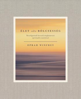 Oprah Winfrey - Élet adta bölcsesség