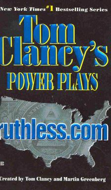 Tom Clancy - Power Plays - ruthless.com [antikvár]