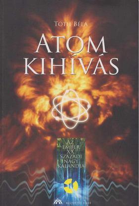 TÓTH BÉLA - Atomkihívás [antikvár]