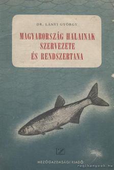 Lányi György - Magyarország halainak szervezete és rendszertana [antikvár]