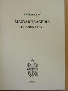 Raffay Ernő - Magyar tragédia [antikvár]