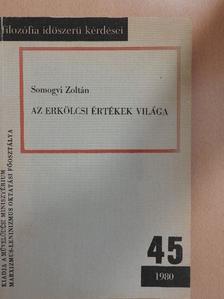 Somogyi Zoltán - Az erkölcsi értékek világa [antikvár]