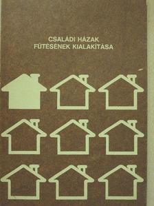 Bálint István - Családi házak fűtésének kialakítása [antikvár]