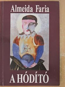 Almeida Faria - A hódító [antikvár]