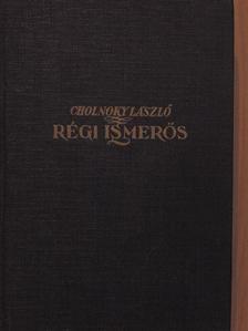 Cholnoky László - Régi ismerős [antikvár]