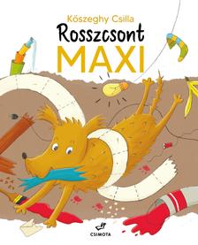 Kőszeghy Csilla - Rosszcsont Maxi