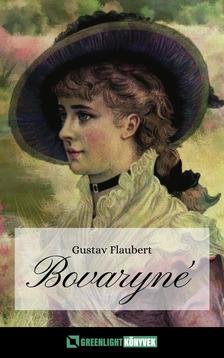 Gustave Flaubert - Bovaryné [eKönyv: epub, mobi]