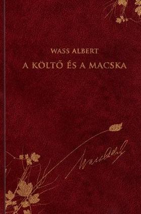 Wass Albert - A KÖLTŐ ÉS A MACSKA - NOVELLÁK - WASS A. SOR. 32.