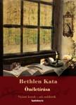 Bethlen Kata - Bethlen Kata önéletírása [eKönyv: epub, mobi]