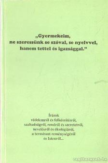 Sípos S. Gyula - Gyermekeim, ne szeressünk s szóval, se nyelvvel, hanem tettel és igazsággal [antikvár]
