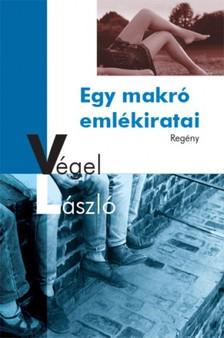 Végel László - Egy makró emlékiratai [eKönyv: epub, mobi]