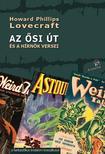 Howard Phillips Lovecraft - AZ ŐSI ÚT és a hírnök versei