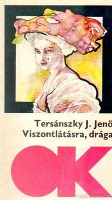 Tersánszky J. Jenő - Viszontlátásra, drága [antikvár]