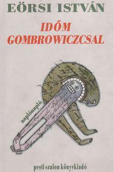 Eörsi István - Időm Gombrowiczcsal [antikvár]