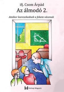 ifj. Csom Árpád - Az álmodó 2.