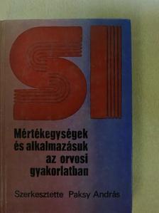 Bakos Gyula - Mértékegységek és alkalmazásuk az orvosi gyakorlatban [antikvár]