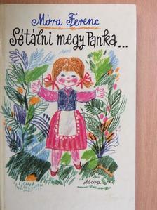 Móra Ferenc - Sétálni megy Panka... [antikvár]