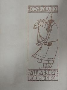 Kós Károly - Atila királról ének [antikvár]