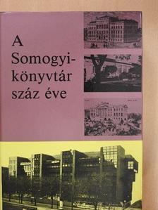 Barátné Hajdú Ágnes - A Somogyi-könyvtár száz éve [antikvár]