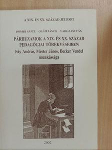Dombi Alice - Párhuzamok a XIX. és XX. század pedagógiai törekvéseiben [antikvár]