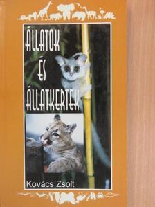 Kovács Zsolt - Állatok és állatkertek [antikvár]