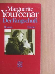Marguerite Yourcenar - Der Fangschuß [antikvár]